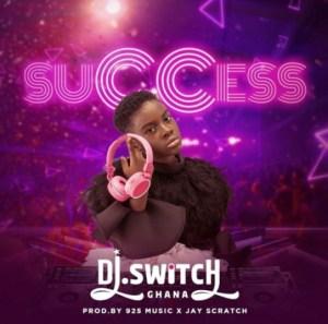 DJ Switch - Success (Prod by 925 Music)
